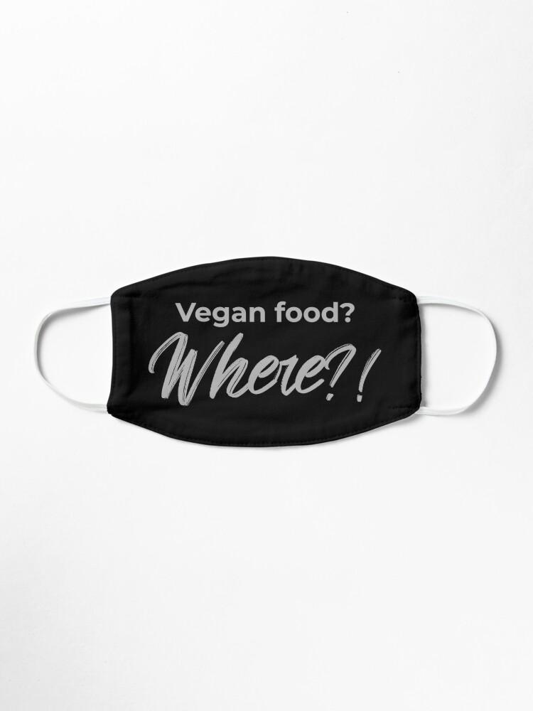 Alternate view of Vegan Food? Where? Mask