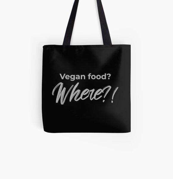 Vegan Food? Where? All Over Print Tote Bag
