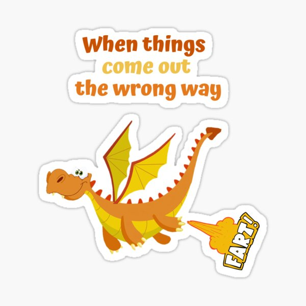When things come out the wrong way Sticker