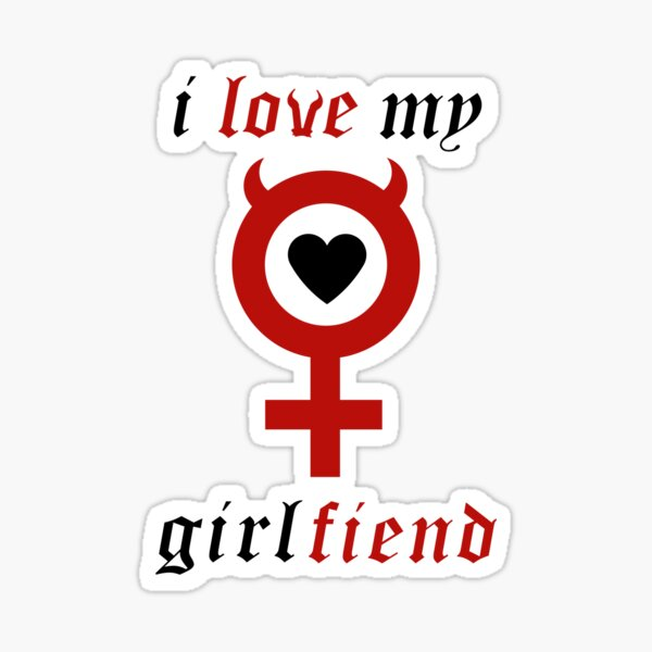 I Love My Girl Fiend (Red Version) Sticker