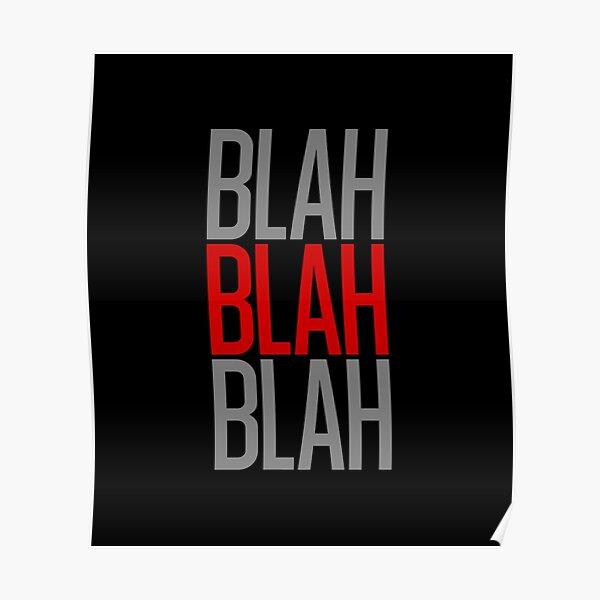 BLAH BLAH BLAH Poster