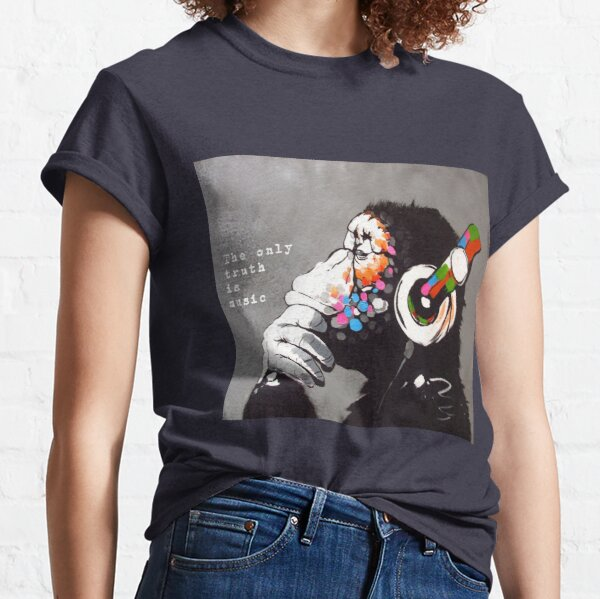 The Only Truth is Music - Banksy Art and Music Quote Classic T-Shirt