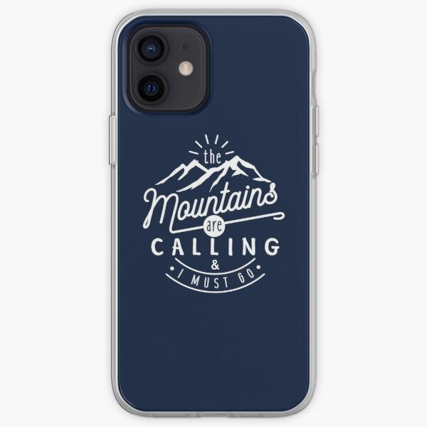 The Mountains Are Calling And I Must Go iPhone Soft Case
