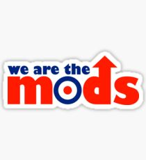 We Are The Mods Music Quote Sticker