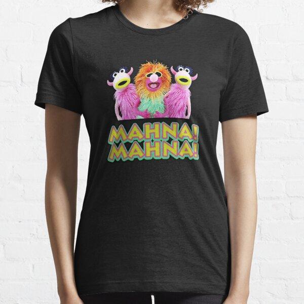 Mahnaaa! Mahnnna! Essential T-Shirt