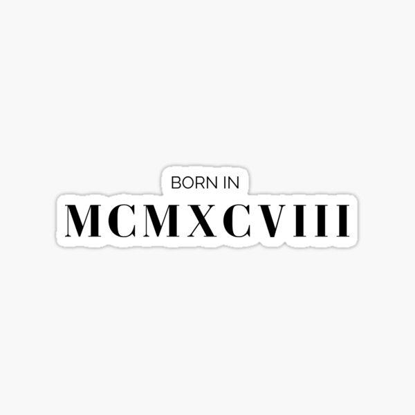 Born in 1998 (black letters) Sticker
