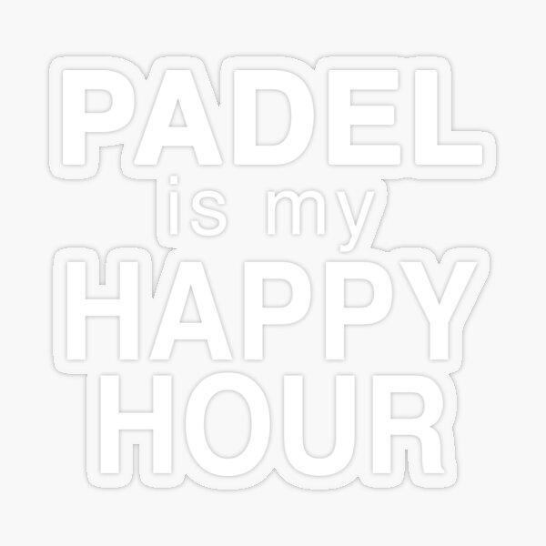 Padel Is My Happy Hour Funny Padel Racquetsport Regalo Pegatina transparente
