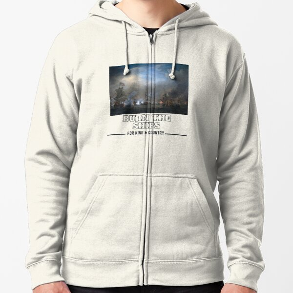 for King and Country Burn the Ships Lyrics  Zipped Hoodie