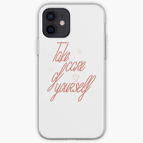 Take care of yourself Coque souple iPhone