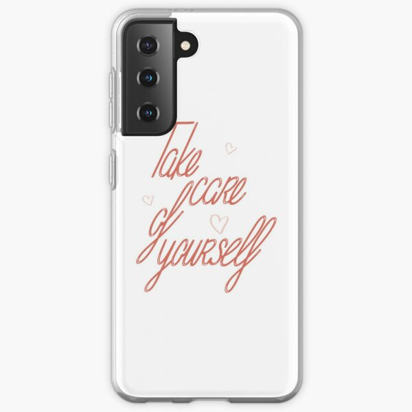 Take care of yourself Coque souple Samsung Galaxy