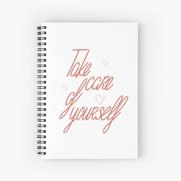 Take care of yourself Cahier à spirale