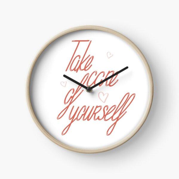 Take care of yourself Horloge