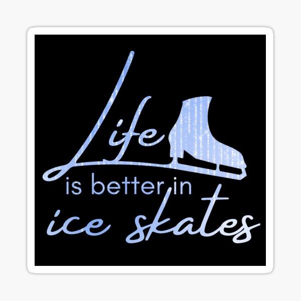 Ice skating saying Life better in ice skates light blue purple sparkle Sticker