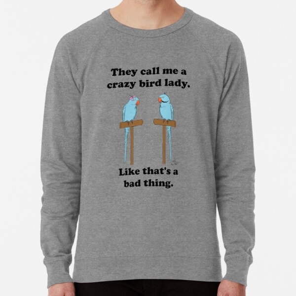 Crazy Bird Lady with Blue Indian Ring Neck Parrots Lightweight Sweatshirt
