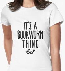 IT'S A BOOKWORM THING Women's Fitted T-Shirt