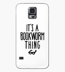 IT'S A BOOKWORM THING Case/Skin for Samsung Galaxy