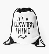 IT'S A BOOKWORM THING Drawstring Bag
