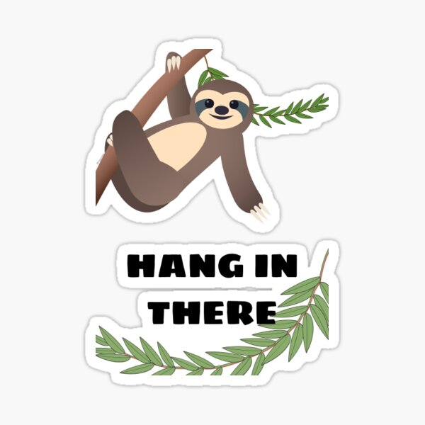 Hang In There - Sloth  Sticker