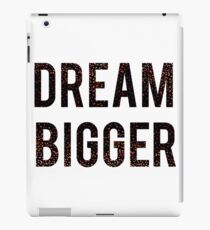 Dream Bigger iPad Case/Skin