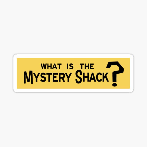 Misterio Shack Sticker Pegatina