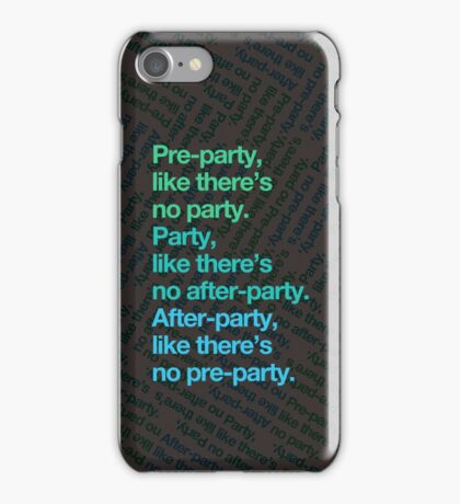 Party rules iPhone Case/Skin