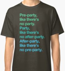 Party rules Classic T-Shirt