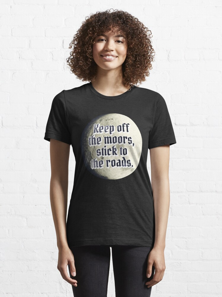 Alternate view of Keep off the moors, stick to the road Essential T-Shirt