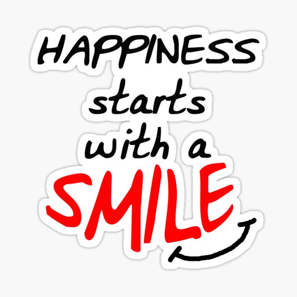 Happiness starts with a smile Sticker