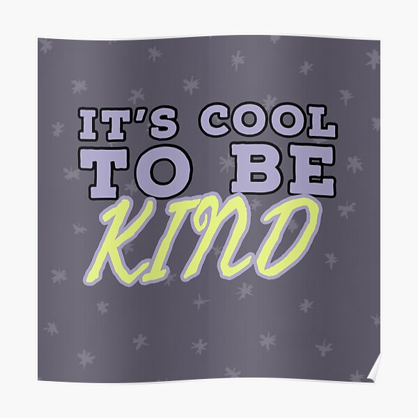 It's cool to be kind. Poster