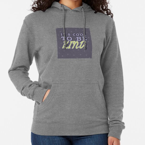 It's cool to be kind. Lightweight Hoodie