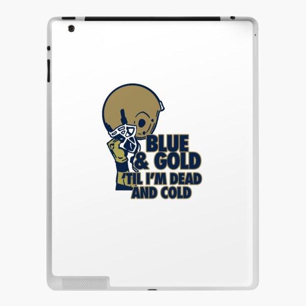 Blue & Gold 'Til I'm Dead and Cold - Go Notre Dame! iPad Skin