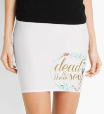 Dead is the new sexy Mini Skirt