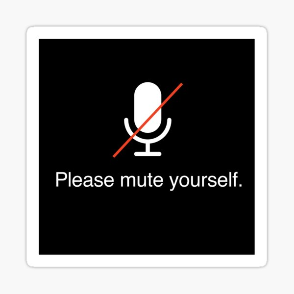 Please Mute Yourself Video Meeting Microphone Sticker