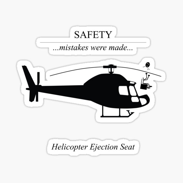 Safety Mistakes - Helicopter Ejection Seat Sticker