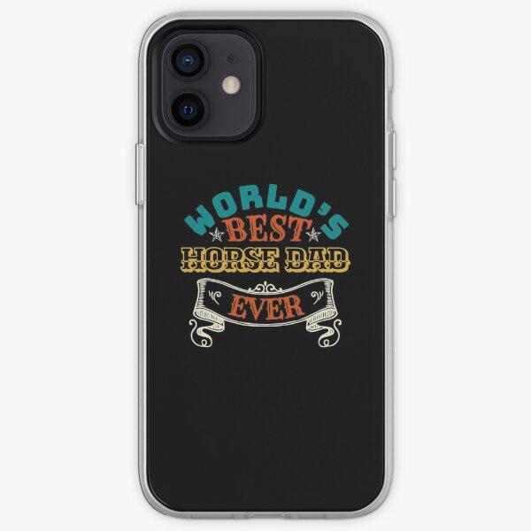 Worlds Best Horse Dad Ever iPhone Soft Case
