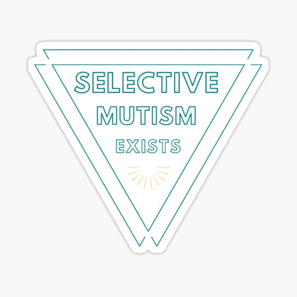 Selective Mutism Exists Sticker
