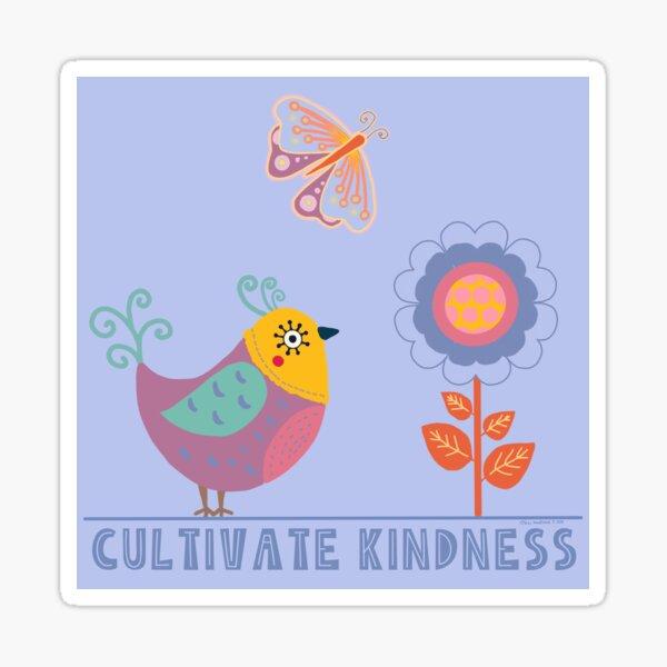 Cultivate Kindness  Sticker
