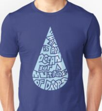 What is an ocean but a multitude of drops Unisex T-Shirt