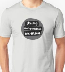 Strong Independent Woman Unisex T-Shirt