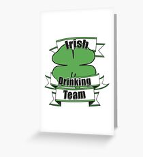 Irish Drinking team Greeting Card