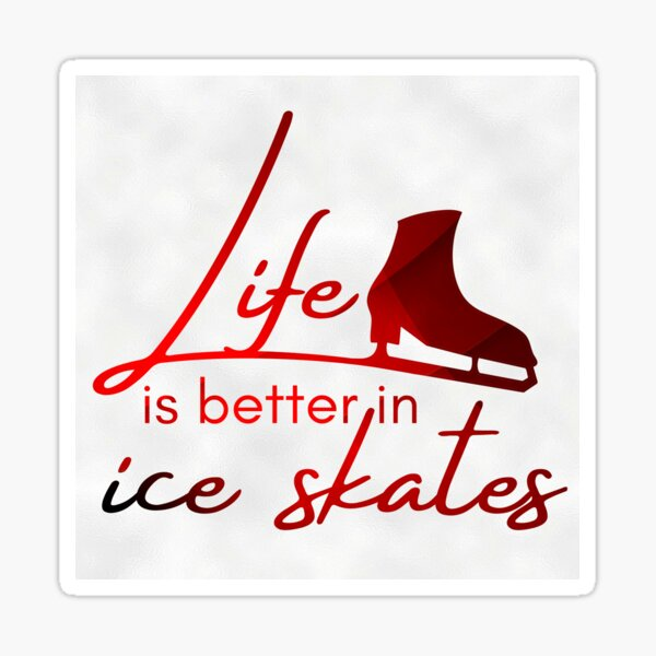 Ice skating saying Life better in ice skates red gradient Sticker