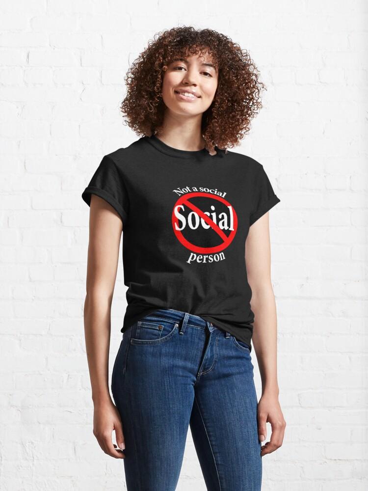 Alternate view of Not a Social Guy - Not a Social Gal Classic T-Shirt