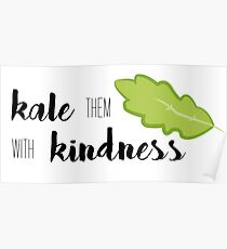 Kale Them With Kindness- Kale Poster