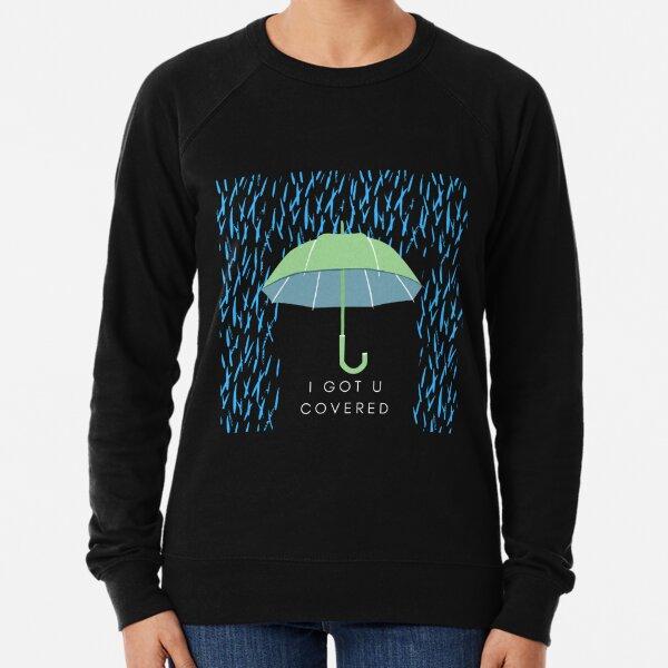 I got you covered - umbrella Lightweight Sweatshirt