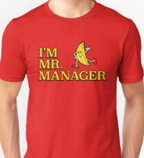 I'm Mr. Manager! T-Shirt