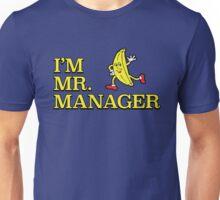 I'm Mr. Manager! Unisex T-Shirt