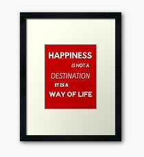 Happiness is not a destination Framed Print