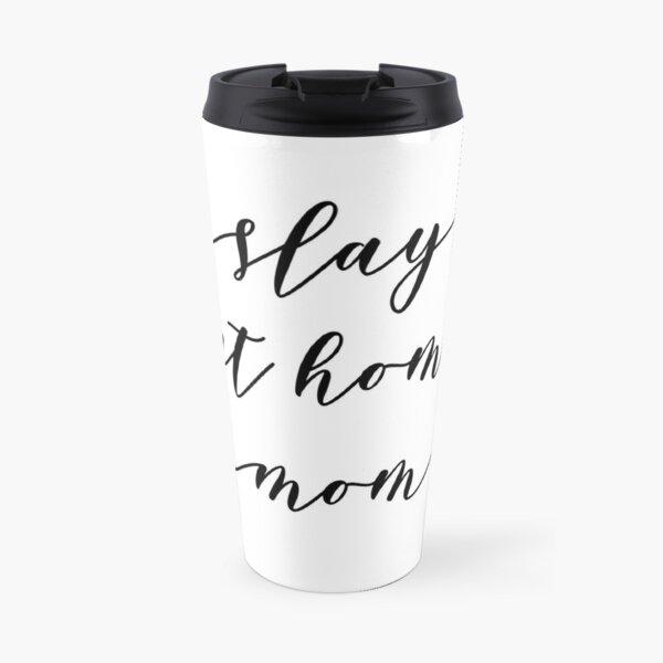 Slay At Home Mom Travel Mug