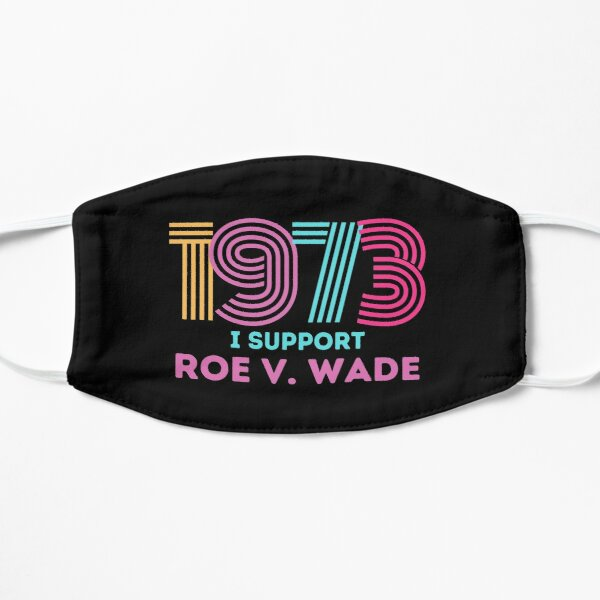 I Support Roe V. Wade 1973 Mask