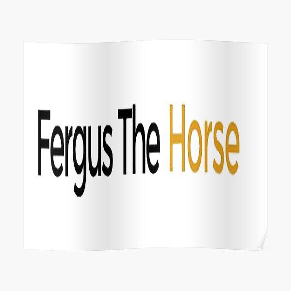 Fergus The Horse Poster